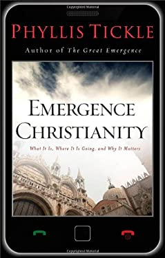 Emergence Christianity: What It Is, Where It Is Going, and Why It Matters 9780801013553