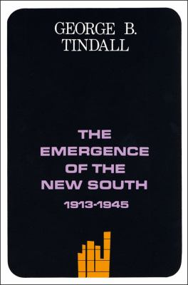 Emergence of the New South, 1913-1945 : A History of the South