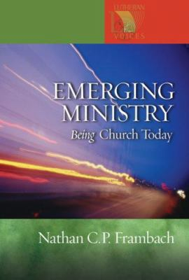Emerging Ministry: Being Church Today 9780806680040