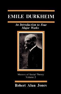Emile Durkheim: An Introduction to Four Major Works 9780803923348