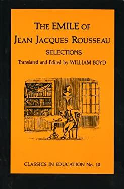Emile of Jean Jacques Rousseau: Selections 9780807711071