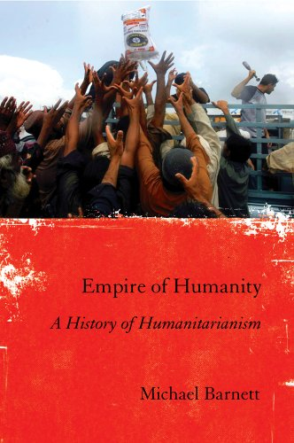 Empire of Humanity: A History of Humanitarianism 9780801447136