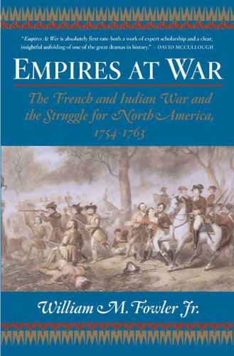 Empires at War: The French and Indian War and the Struggle for North America, 1754-1763 9780802777379