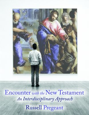 Encounter with the New Testament: An Interdisciplinary Approach 9780800663483