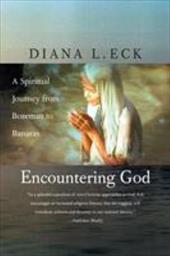 Encountering God: A Spiritual Journey from Bozeman to Banaras 3329016
