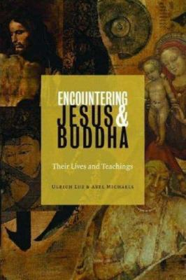 Encountering Jesus and Buddha: Their Lives and Teachings 9780800635633