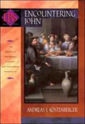 Encountering John: The Gospel in Historical, Literary, and Theological Perspective 9780801026034