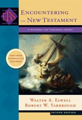 Encountering the New Testament: A Historical and Theological Survey [With CDROM]