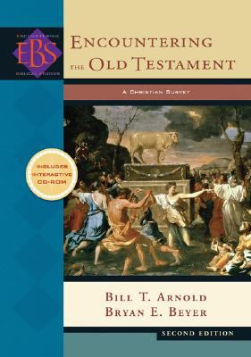 Encountering the Old Testament: A Christian Survey [With CDROM] - 2nd Edition