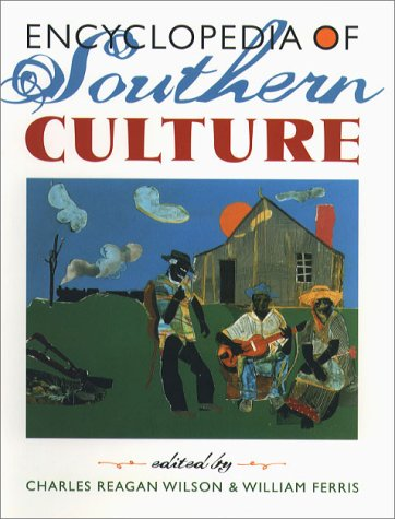 Encyclopedia of Southern Culture Encyclopedia of Southern Culture Encyclopedia of Southern Culture Encyclopedia of Southern Culture Encyclopedia of 9780807818237