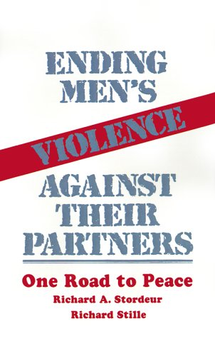 Ending Men's Violence Against Their Partners: One Road to Peace 9780803935006