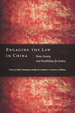 Engaging the Law in China: State, Society, and Possibilities for Justice 9780804771801