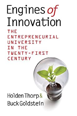 Engines of Innovation: The Entrepreneurial University in the Twenty-First Century 9780807834381
