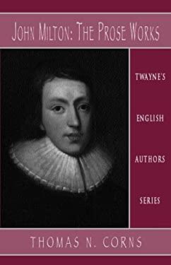 English Authors Series: John Milton: The Prose Works 9780805745306
