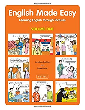 English Made Easy: Volume One; Learning English Through Pictures 9780804837361