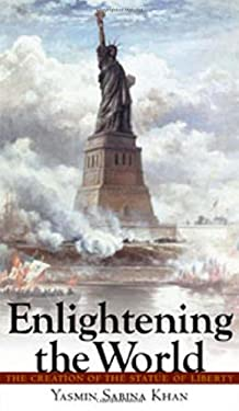 Enlightening the World: The Creation of the Statue of Liberty 9780801448515