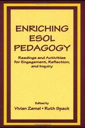 Enriching ESOL Pedagogy: Readings and Activities for Engagement, Reflection, and Inquiry 3305464