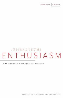 Enthusiasm: The Kantian Critique of History 9780804738972