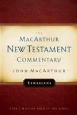 Ephesians MacArthur New Testament Commentary 9780802423580
