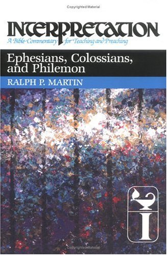 Ephesians, Colossians, and Philemon: Interpretation: A Bible Commentary for Teaching and Preaching 9780804231398