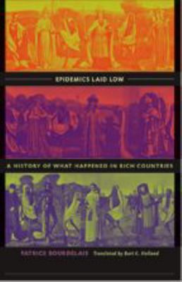Epidemics Laid Low: A History of What Happened in Rich Countries 9780801882951