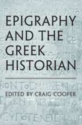 Epigraphy and the Greek Historian 9780802090690