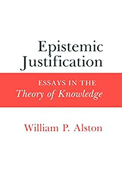 Epistemic Justification: Essays in the Theory of Knowledge 9780801495441