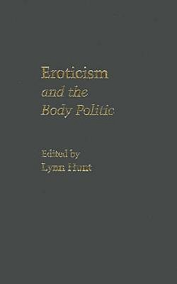 Eroticism and the Body Politic 9780801840265