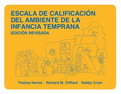 Escala de Calificacion del Ambiente de La Infancia Temprana: Edicion Revisada 9780807742570