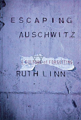 Escaping Auschwitz: A Culture of Forgetting 9780801441301