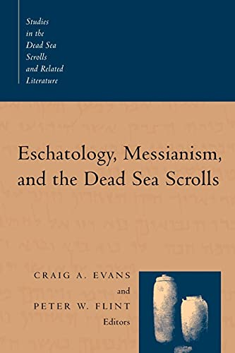 Eschatology, Messianism, and the Dead Sea Scrolls 9780802842305