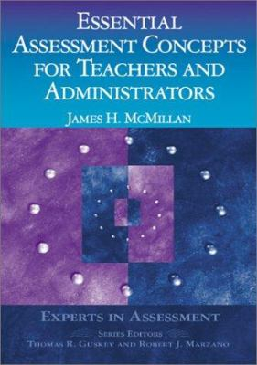 Essential Assessment Concepts for Teachers and Administrators 9780803968394
