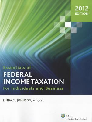 Essentials of Federal Income Taxation for Individuals and Business (2012) 9780808028413