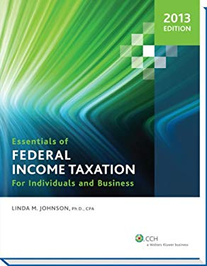 Essentials of Federal Income Taxation for Individuals and Business (2013) 9780808031703