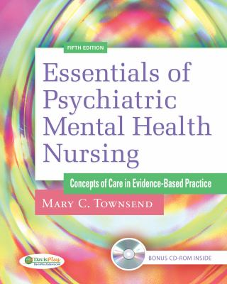 Essentials of Psychiatric Mental Health Nursing: Concepts of Care in Evidence-Based Practice [With CDROM] 9780803623385