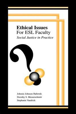 Ethical Issues for ESL Faculty: Social Justice in Practice 9780805840285