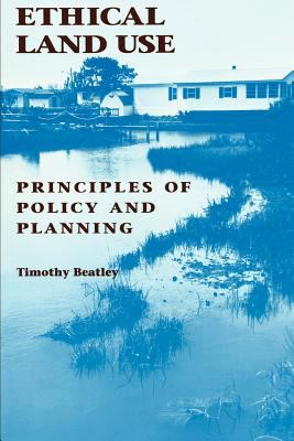 Ethical Land Use: Principles of Policy and Planning 9780801846991