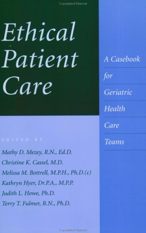 Ethical Patient Care: A Casebook for Geriatric Health Care Teams 9780801867705