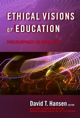 Ethical Visions of Education: Philosophies in Practice 9780807747582