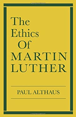 The Ethics of Martin Luther 9780800617097