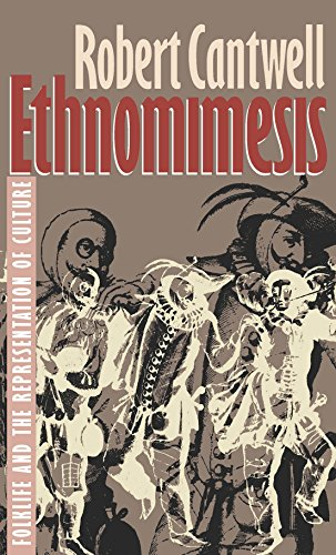 Ethnomimesis: Folklife and the Representation of Culture 9780807844243
