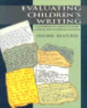 Evaluating Children's Writing: A Handbook of Communication Choices for Classroom Teachers