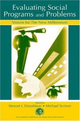 Evaluating Social Programs and Problems: Visions for the New Millennium 9780805841855