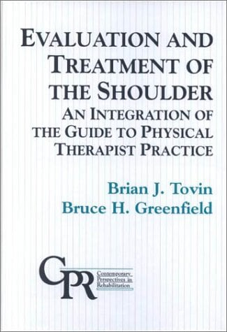 Evaluation and Treatment of the Shoulder: An Integration of the Guide to Physical Therapist Practice 9780803602625