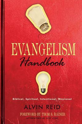 Evangelism Handbook: Biblical, Spiritual, Intentional, Missional 9780805445428