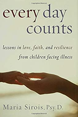 Every Day Counts: Lessons in Love, Faith, and Resilience from Children Facing Illness 9780802714954
