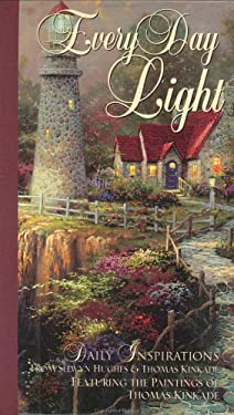 Every Day Light: Daily Inspirations from Selwyn Hughes & Thomas Kinkade Featuring the Paintings of Thomas Kinkade 9780805401882