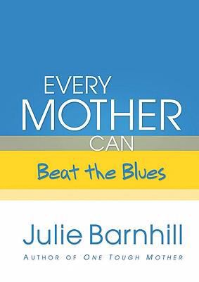 Every Mother Can Beat the Blues 9780800718992