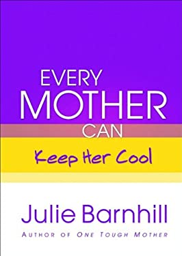 Every Mother Can Keep Her Cool 9780800719081