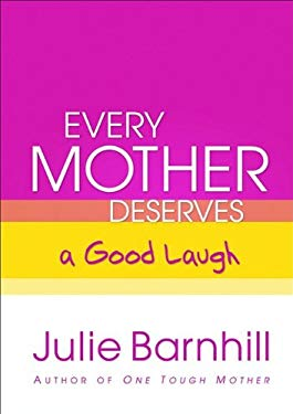 Every Mother Deserves a Good Laugh 9780800719067